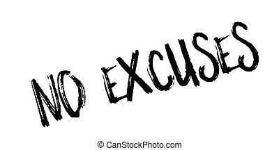 No Excuses rubber stamp. Grunge design with dust scratches....