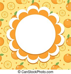 Orange label, wrapper template for your design. Fruit frame with space for text. Vector illustration.