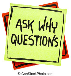 Ask why question advice or reminder