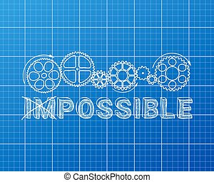 Impossible Blueprint - Impossible, possible text with gear...
