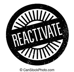 Reactivate rubber stamp. Grunge design with dust scratches....