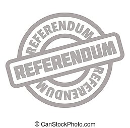 Referendum rubber stamp. Grunge design with dust scratches....
