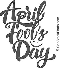 april fools day. Hand drawn lettering phrase isolated on white b