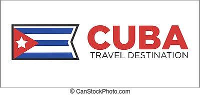 Cuba travel destination sign - Vector illustration of Cuba...