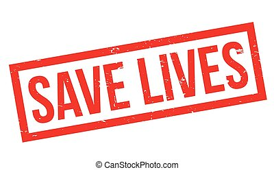 Save Lives rubber stamp. Grunge design with dust scratches....