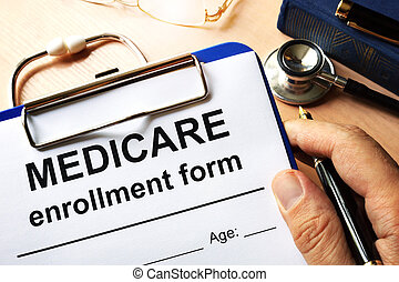 Medicare enrollment form. - Medicare enrollment form in a...