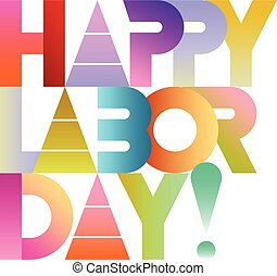 Happy Labor Day colorful vector decorative text architecture...
