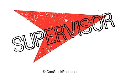 Supervisor rubber stamp. Grunge design with dust scratches....