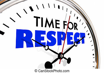 Time for Respect Honor Deference Clock Hands Ticking 3d...