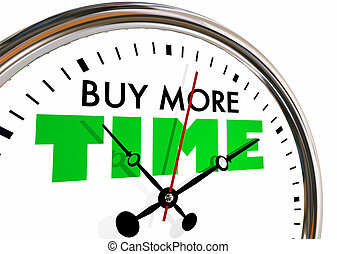 Buy More Time Schedule Buying Extra Clock Hands Ticking 3d Illustration