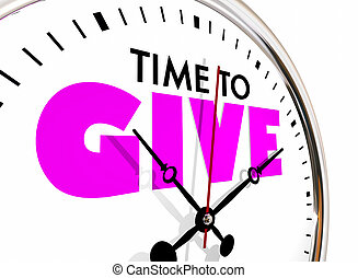 Time to Give Share Donate Giving Donation Clock Hands...