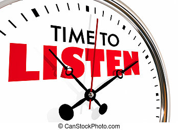 Time to Listen Pay Attention Clock Hands Ticking 3d...