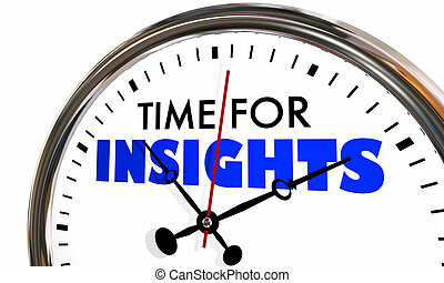 Time for Insights Information Knowledge Clock Hands Ticking...