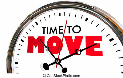 Time to Move Relocate Get Moving Clock Hands Ticking 3d...