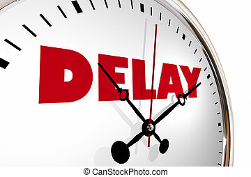 Delay Running Late Behind Schedule Clock Hands Ticking 3d...