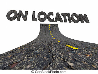 On Location Remote Site Working Road Words 3d Illustration