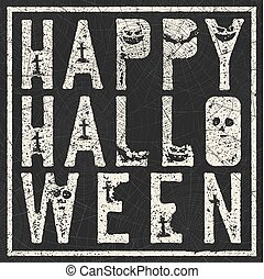 "Halloween holiday card design with spiders web. ""Happy Halloween"". Grunge letters with grave, bats and pumpkins symbols."