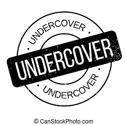 Undercover rubber stamp. Grunge design with dust scratches....