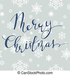 Vector background with snowflakes and handwritten Merry...