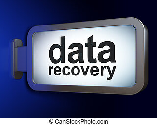 Information concept: Data Recovery on billboard background -...