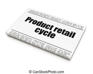 Advertising concept: newspaper headline Product retail Cycle...