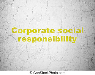 Business concept: Corporate Social Responsibility on wall background