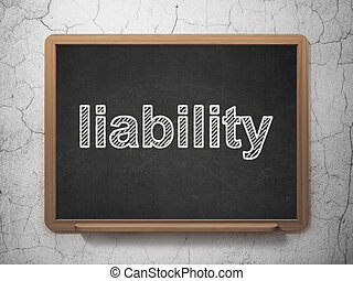 Insurance concept: Liability on chalkboard background -...