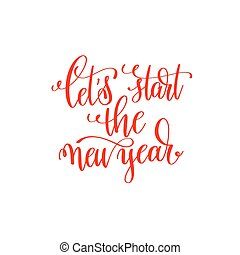 let's start the new year red hand lettering inscription to...