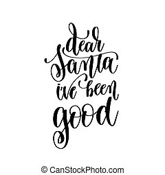 dear santa iv'e been good hand lettering positive quote to...