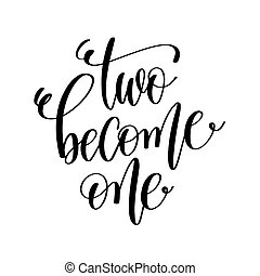 two become one black and white hand lettering script to...