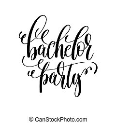 bachelor party black and white hand lettering script to...