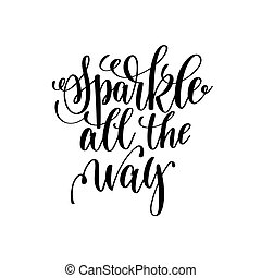 sparkle all the way hand lettering positive quote to christmas h