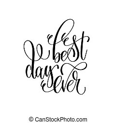 best day ever - hand lettering inscription positive quote