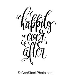 happily ever after - black and white hand lettering script...