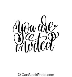 you are invited black and white hand ink lettering phrase...