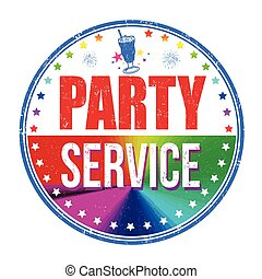 Party service sign or stamp - Party service grunge rubber...