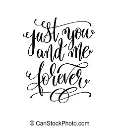 just you and me forever hand lettering romantic quote to...