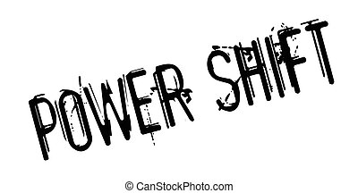 Power Shift rubber stamp. Grunge design with dust scratches....