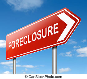 Foreclosure sign concept. - 3d Illustration depicting a sign...
