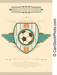 Football poster in retro style with emblem and ball. Tournament invitation.