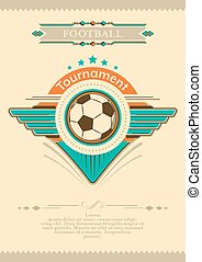 Football placard in vintage style with stars, emblem and ball. Tournament invitation.