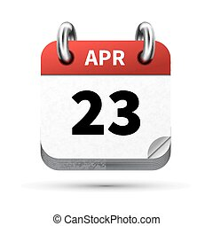 Bright realistic icon of calendar with 23 april date...