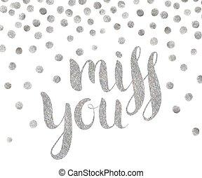 Silver textured inscription Miss you - Handwritten...