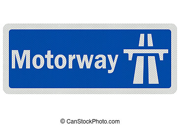 Photo realistic detailed motorway sign, isolated on white -...