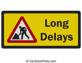 Photo realistic 'long delays' road sign, isolated on white -...