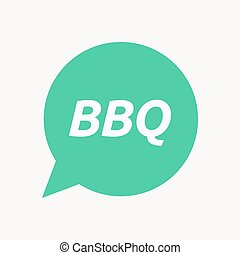Isolated speech balloon with the text BBQ - Illustration of...
