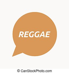 Isolated speech balloon with the text REGGAE - Illustration...