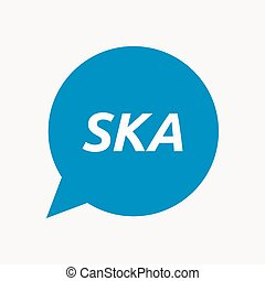Isolated speech balloon with the text SKA - Illustration of...