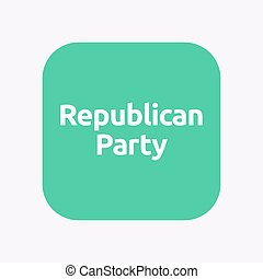 Isolated button with the text Republican Party -...