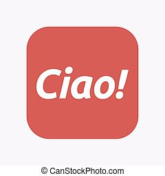 Isolated button with  the text Hello! in the Italian language